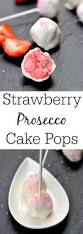 strawberry prosecco cake pops food desserts and treats