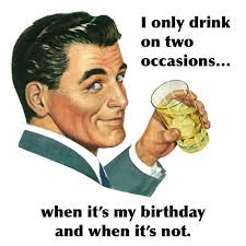 40th Birthday Invitation Cards I Only Drink On Two Occasions U2026 When It U0027s My Birthday And When It U0027s