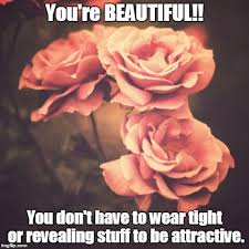You Re Beautiful Meme - to all the ladies something a lot of women need to hear imgflip