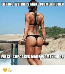 Woman Lifting Weights Meme - lifting weights make women hugep false cupcakes make women huge