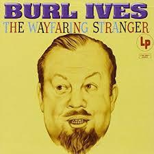 burl ives wayfaring