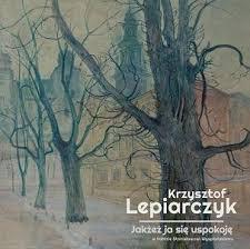 Sié E Croix Prog Releases Krzysztof Lepiarczyk Jakżeż Ja Sie Uspokoję