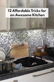 kitchen design tips and tricks 12 affordable tricks to make your kitchen awesome the fracture blog