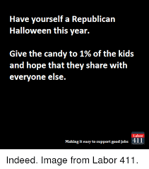 Republican Halloween Meme - have yourself a republican halloween this year 01 give the candy to