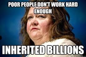 Work Hard Meme - image 393859 gina rinehart poverty gaffes know your meme