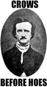 Edgar Allen Poe Meme - prose before hoes edgar allan poe edgar allan and meme