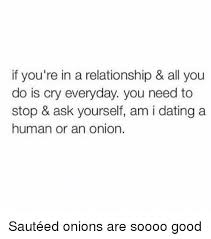Relationship Memes Tumblr - if you re in a relationship all you do is cry everyday you need to
