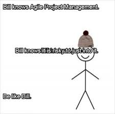 Meme Creator Be Like Bill - meme creator bill knows agile project management be like bill