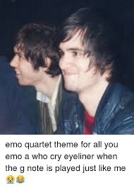 Meme Quartet - emo quartet theme for all you emo a who cry eyeliner when the g note