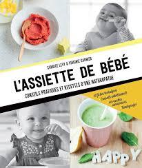 livre cuisine bébé livre l assiette de bébé conseils pratiques et recettes d une