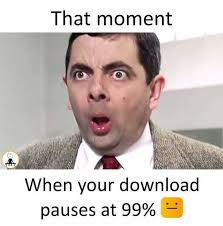 That Moment Meme - dopl3r com memes that moment when your download pauses at 99