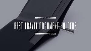 Best Travel Accessories Best Travel Document Holders U2013 Must Have Travel Accessories