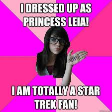 Princess Leia Meme - i dressed up as princess leia i am totally a star trek fan quickmeme