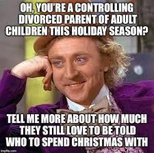 Controlling Wife Meme - creepy condescending wonka meme imgflip