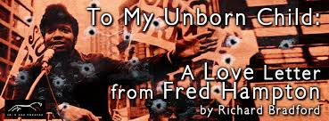 to my unborn child a love letter from fred hampton u2013 fringe arts