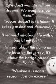 Love Being Me Quotes by 229 Best Soccer Quotes Images On Pinterest Sport Quotes Soccer