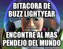Buzz Lightyear Memes - meme personalizado bitacora de buzz lightyear encontre al mas