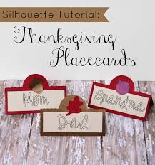 thanksgiving 2014 cards silhouette tutorial thanksgiving placecards not quite susie