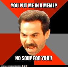 Soup Nazi Meme - coolest soup nazi meme no serbu for you soup nazi wants his image