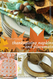 last minute thanksgiving last minute thanksgiving napkins and placemats seams and scissors