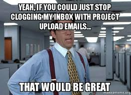 Make A Meme Upload - yeah if you could just stop clogging my inbox with project upload