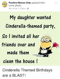 Cinderella Meme - positive memes only updated their cover photo nov 29 at 1119pm my