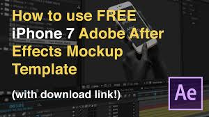 how to use iphone 7 adobe after effects mockup template youtube