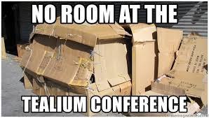 Cardboard Box Meme - no room at the tealium conference cardboard box house meme