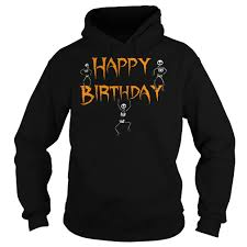 halloween happy birthday pictures happy birthday halloween shirt guy tee ladie tee sweater