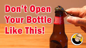 open don u0027t open your bottle like this youtube