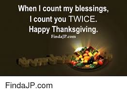 when i count my blessings i count you happy thanksgiving