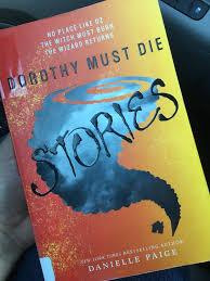 dorothy must die stories volume 1 2014 by danielle paige