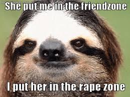Sloth Meme Rape - rape sloth is back page 4 ar15 com