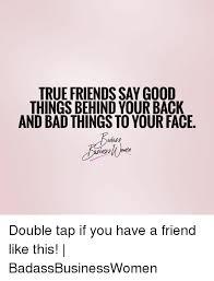True Friend Meme - 25 best memes about true friends true friends memes