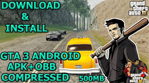 gta 3 apk android how to gta 3 on android gta 3 apk obb highly compressed