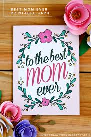 Latest Mother S Day Cards Free Printable To The Best Mom Ever Mother U0027s Day Card Mother U0027s