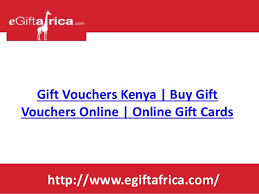 on line gift cards gift vouchers kenya buy gift vouchers online online gift cards