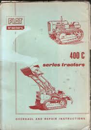 fiat crawler tractor 400c series overhaul u0026 repair manual
