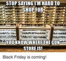 black friday is coming 25 best memes about im hard im hard memes