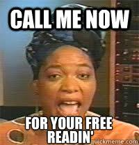Miss Cleo Meme - call me now for your free readin mc miss cleo quickmeme