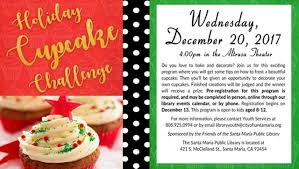 Decorate Your Own Cupcake Holiday Cupcake Challenge Santa Maria Public Library Kids