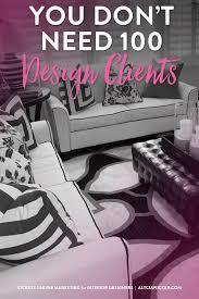 you don u0027t need 100 interior design clients u2014 alycia wicker