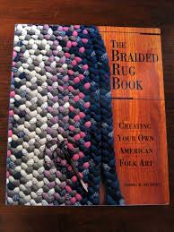 braided rug the braided rug book creating your own american folk norma