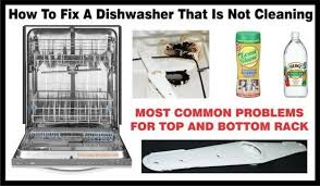 Whirlpool Dishwasher Clean Light Blinking How To Fix A Dishwasher Not Cleaning Bottom Or Top Rack
