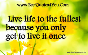 Facebook Quotes About Life And Love by Live Life To The Fullest Quotes Tumblrquotes About Life