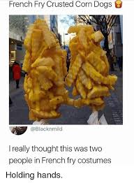 O Really Meme - french fry crusted corn dogs o really thought this was two people in