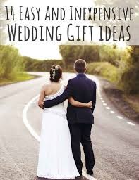 house warming wedding gift idea 14 easy and inexpensive wedding gift ideas inexpensive gift