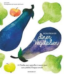 jeux pour apprendre a cuisiner sue quin mon premier dîner végétalien 140 recettes pour