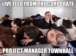 Project Management Meme - project management summit or town hall imgflip