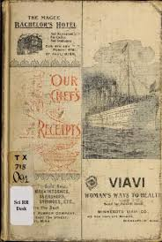 vieux livre de cuisine 1899 our chef s best receipts a practical cook book for